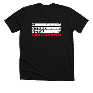 I Stand With Immigrants - Black Tee