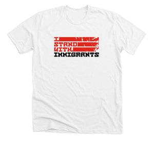 I Stand With Immigrants - White Tee