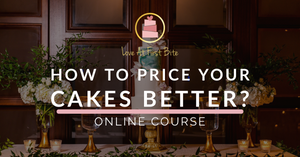 How to price your cakes better?