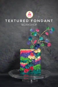 Textured Fondant Workshop