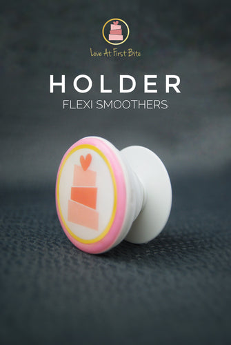 Holder for Flexi Smoothers
