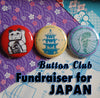 Button Club Fundraiser for Japan