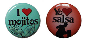 I love Mojitos and Yo amor Salsa Buttons