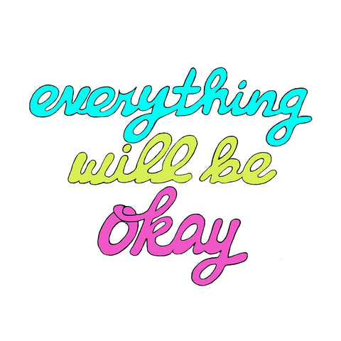 Everything Will Be Okay Cursive Writing