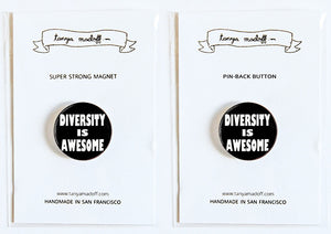 "Diversity is Awesome 1"" Pin-back Button or Magnet"