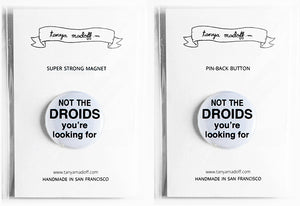 "Not the Droids You're Looking For 1"" Pin-back Button or Magnet"