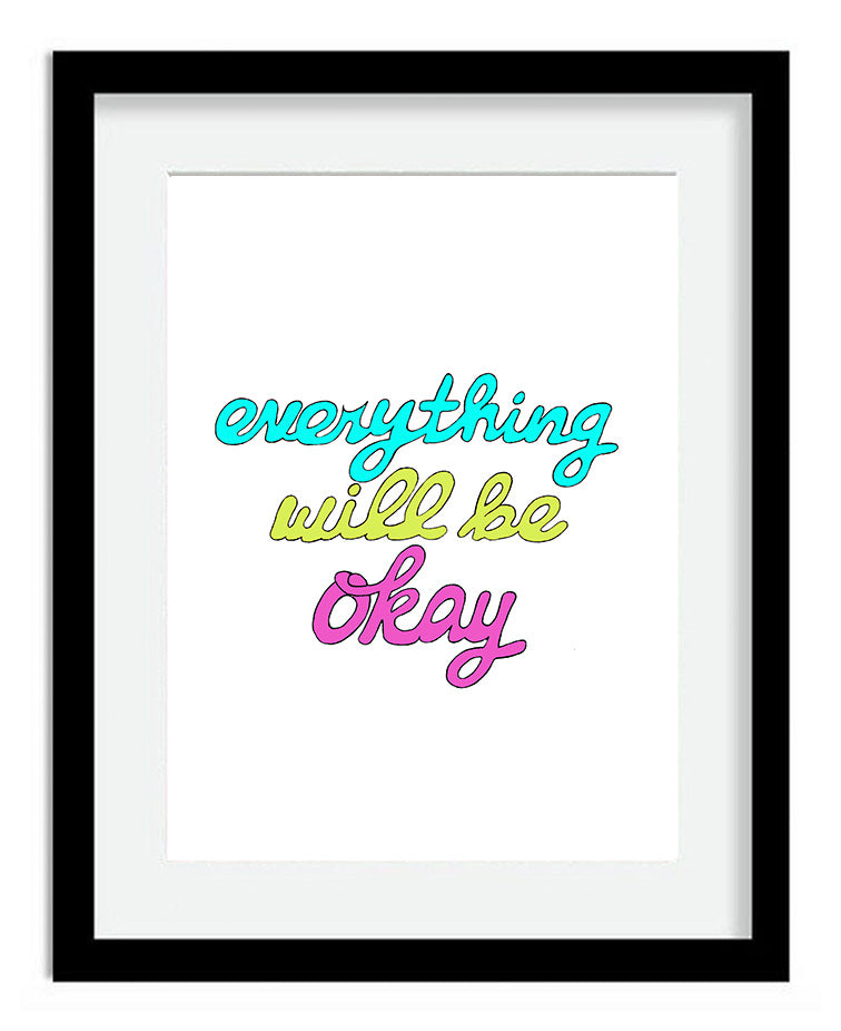 Everything Will Be Okay 8x10 Art Print by Tanya Madoff