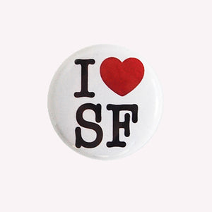 "I Love SF - 1"" Pin or Magnet"