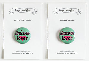 "Unicorn Lover - 1"" Pin or Magnet"