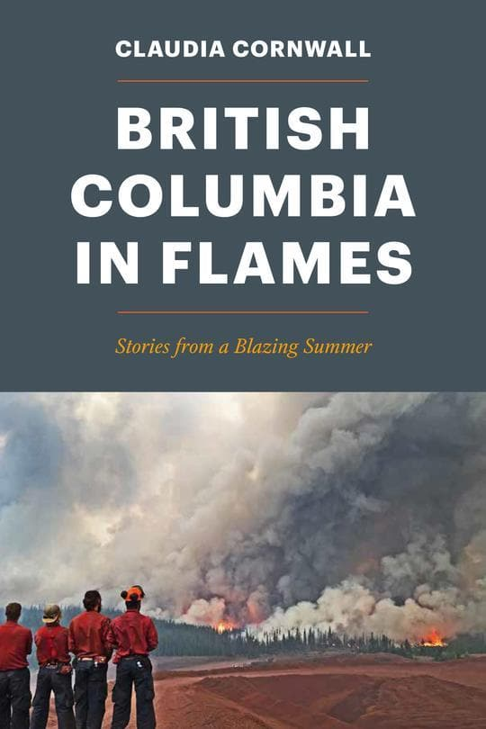 British Columbia in Flames: Stories from a Blazing Summer