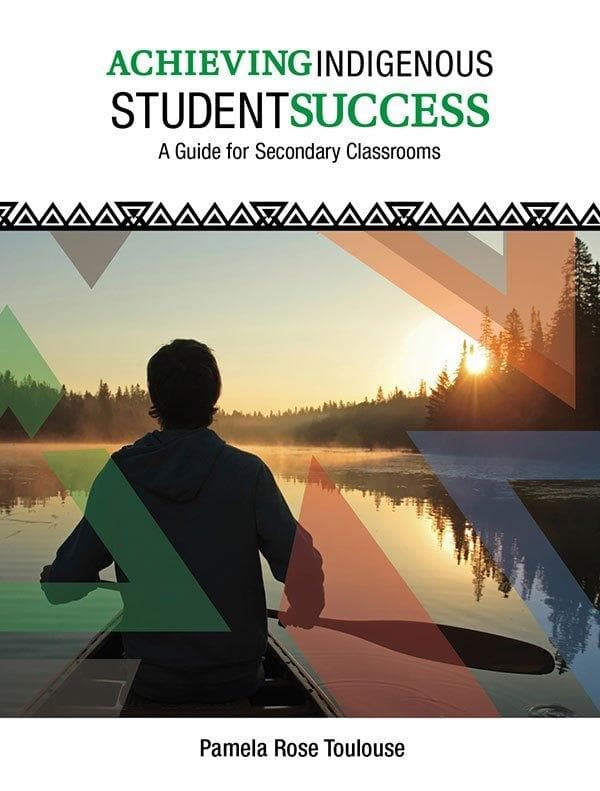 Achieving Indigenous Student Success: A Guide for Secondary Classrooms