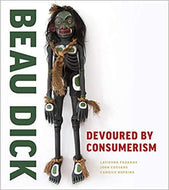 Beau Dick: Devoured by Consumerism