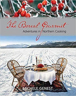 The Boreal Gourmet: Adventures in Northern Cooking