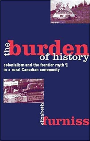 The Burden of History: Colonialism and the Frontier Myth in a Rural Canadian Community