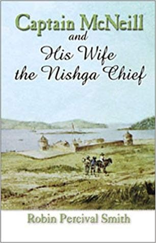 Captain McNeill and his wife the Nishga chief, 1803-1850: From Boston fur trader to Hudson's Bay Company trader