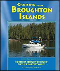 Cruising to the Broughton Islands: Marine Cruising Guides Volume 1: North of Desolation Sound to Discovery Coast