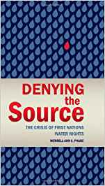 Denying the Source The Crisis of First Nations Water Rights An RMB Manifesto