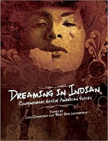 Dreaming in Indian: Contemporary Native American Voices
