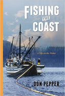 Fishing the Coast: A Life on the Water by Don Pepper