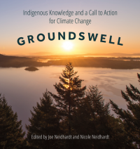 Groundswell: Indigenous Knowledge and a Call to Action for Climate Change