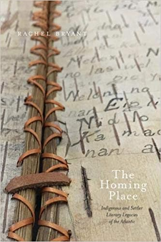 The Homing Place: Indigenous and Settler Literary Legacies of the Atlantic