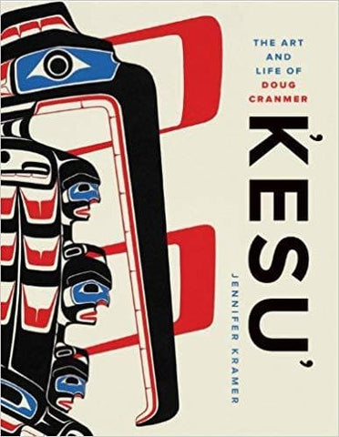 Kesu': The Art and Life of Doug Cranmer
