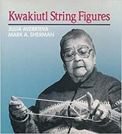 Kwakiutl String Figures (Anthropological Papers of the American Museum of Natural History)