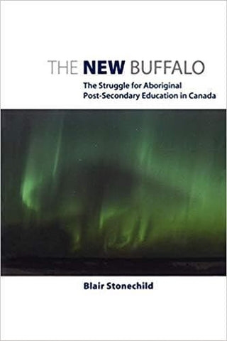 The New Buffalo: The Struggle for Aboriginal Post-Secondary Education