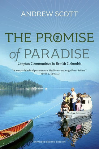 The Promise of Paradise: Utopian Communities in British Columbiae Broughtons: And Vancouver Island—Kelsey Bay to Port Hardy