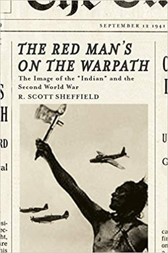 The Red Man's on the Warpath: The Image of the Indian and the Second World War