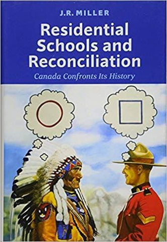 Residential Schools and Reconciliation: Canada Confronts Its History