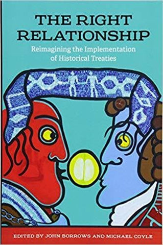 The Right Relationship: Reimagining the Implementation of Historical Treaties