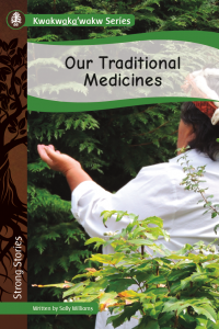 Kwakwaka'wakw Series: Our Traditional Medicines