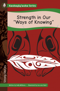 Kwakwaka'wakw Series: Strength in Our