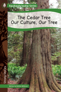 Kwakwaka'wakw Series: The Cedar Tree, Our Culture, Our Tree