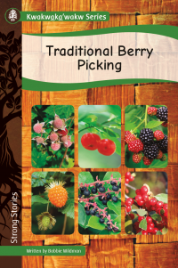 Kwakwaka'wakw Series: Traditional Berry Picking