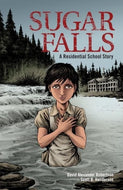 Sugar Falls - Graphic Novel - A Residential School Story
