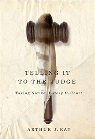 Telling It to the Judge: Taking Native History to Court