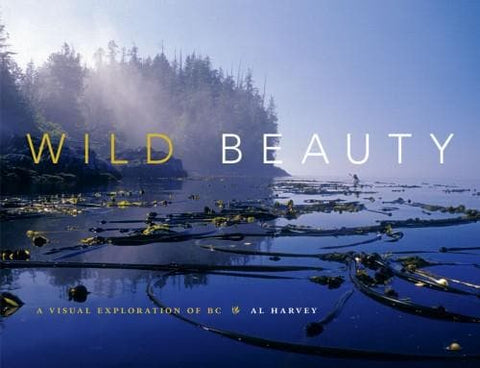 Wild Beauty A Visual Exploration of BC