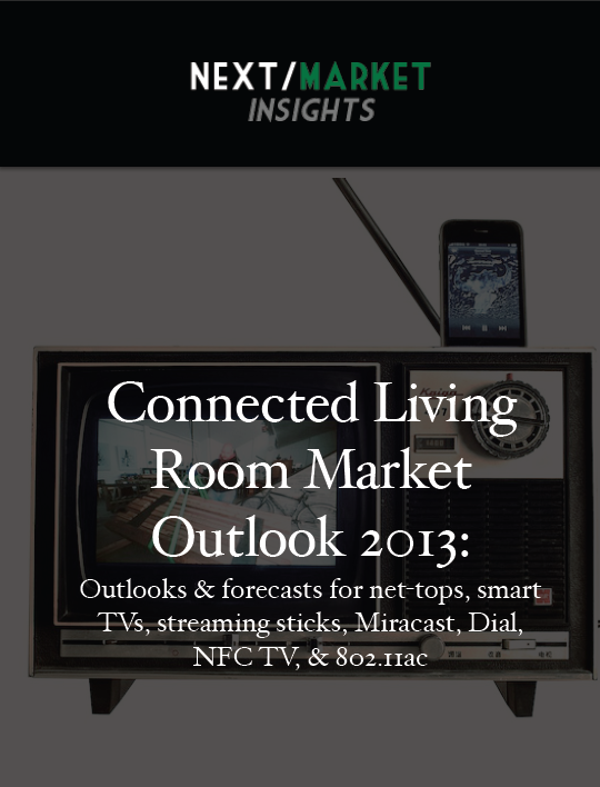Executive Summary: Connected Living Room Market Forecast: 2013-2017