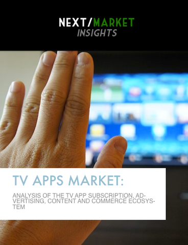 TV Apps Market: Analysis of the TV App Subscription, Advertising, Content and Commerce Ecosystem