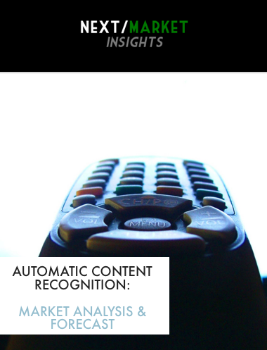 Automatic Content Recognition Market Analysis & Forecast Table of Contents