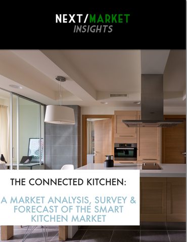 Exec Summary & TOC: The Connected Kitchen: A Market Analysis, Survey & Forecast of the Smart Kitchen Market