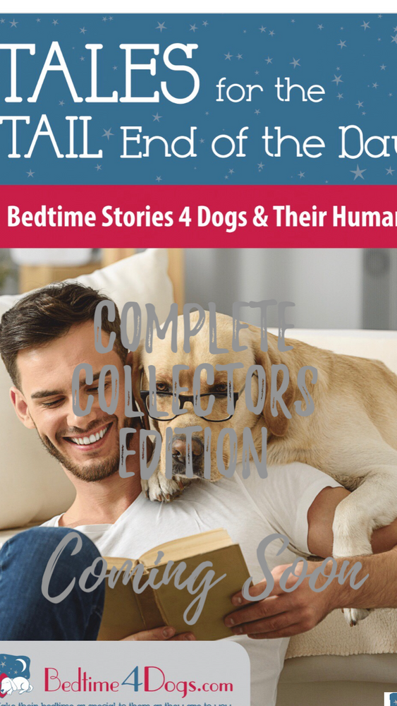 Tales for the Tail End of the Day-Bedtime Stories 4 Humans and Their Dogs-Spring Edition