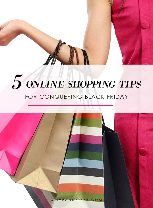5 online shopping tips for conquering black friday | olive + piper