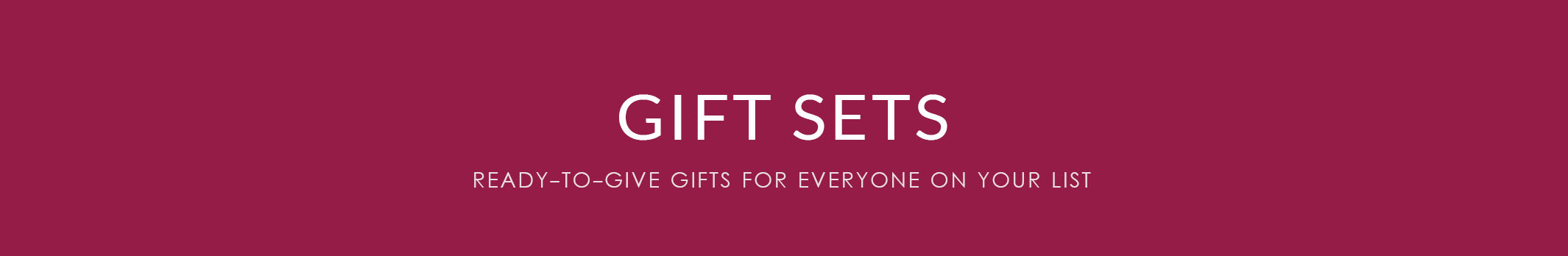 Gift Sets for Her and Everyone On Your List