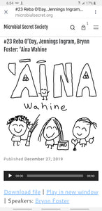 'Aina Wahine podcast from the Microbial Secret Society
