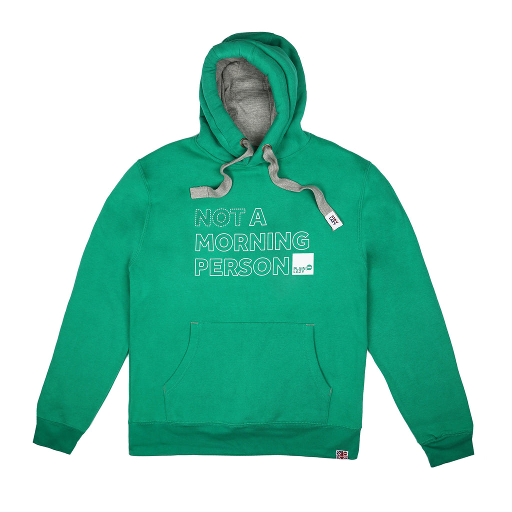 Plain Lazy Mens - Not a Morning Person - Pullover Hood - Kelly Green - CLEARANCE