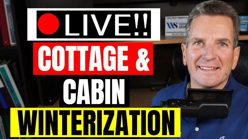 Winterizing Cottage or Cabin Water Filtration – Staying or Staying Away?