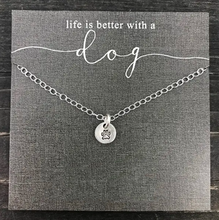 "Load image into Gallery viewer, ""Life Is Better With A Dog"" Necklace"